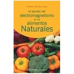 El Secreto del Electromagnetismo de los Alimentos Naturales