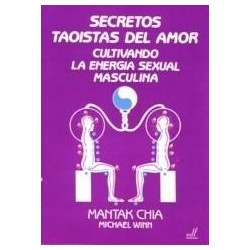 Secretos Taoístas del Amor. Energía Sexual Masculina