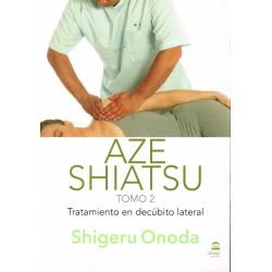 Aze shiatsu. Tratamiento en decúbito lateral. Tomo 2