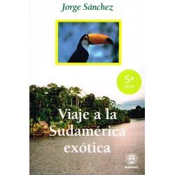 Viaje a la Sudamérica exótica