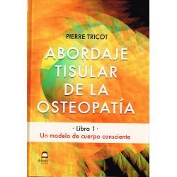Abordaje tisular de la osteopatía. Libro 1