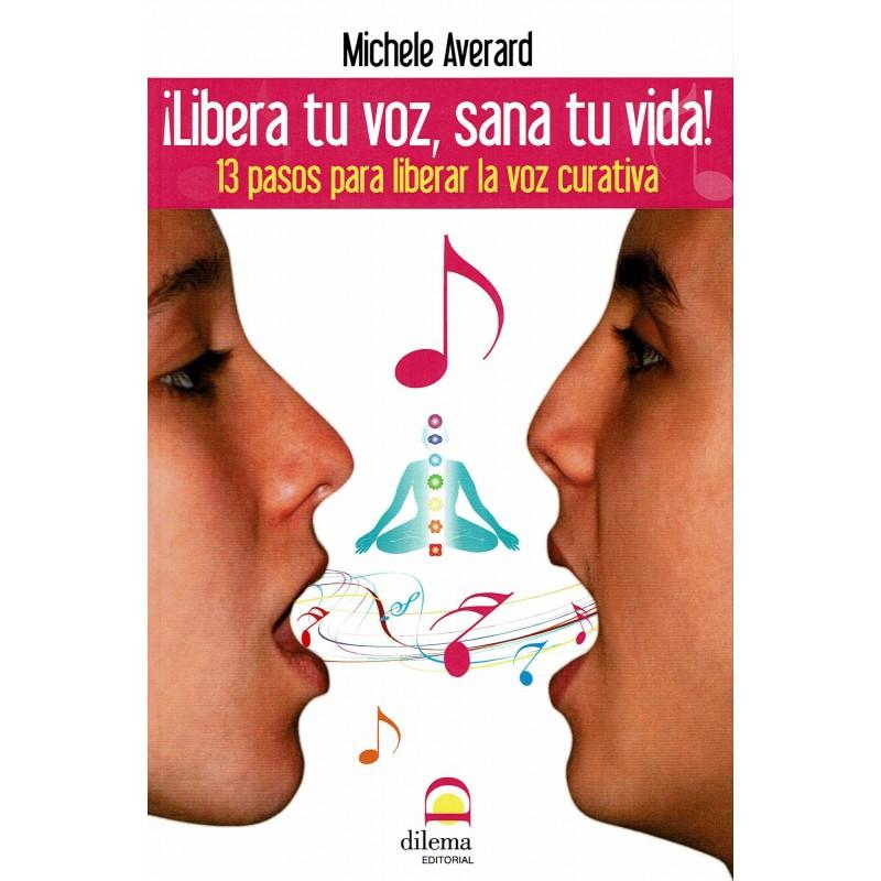 ¡Libera tu voz, sana tu vida! (+cd)