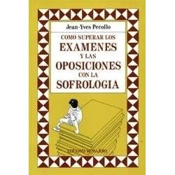 Como Superar Examenes y las Oposiciones Con  la Sofrologia