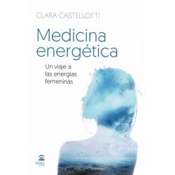 Medicina energética. Un viaje a las energías femeninas